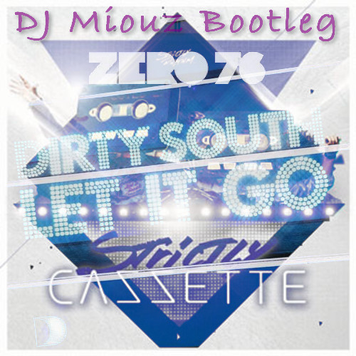 Let it for 76 Weekend (DJ Miouz Bootleg)