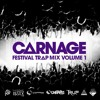 Download Carnage Festival Trap Mix - Vol.1 *RARE* Mp3