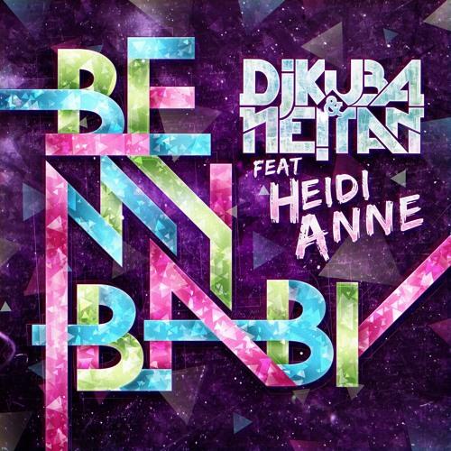 DJ Kuba & Ne!tan feat. Heidi Anne - Be My Baby (Funkwell Remix)