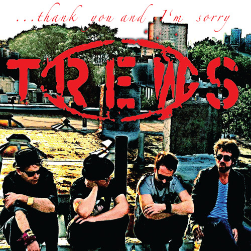 The Trews - ...thank you and I'm sorry