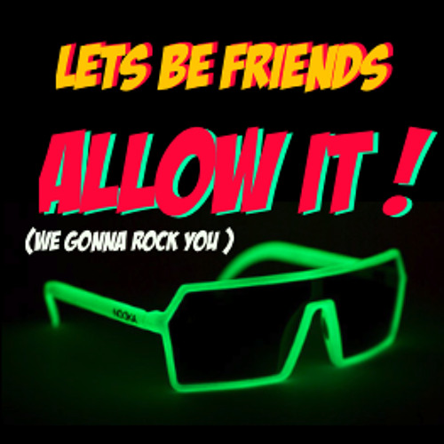 Lets Be Friends | Allow it