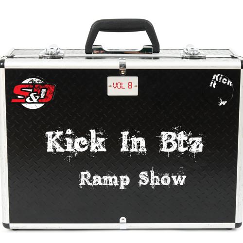 Kick-in Btz Ramp Show Vol. 8 w/ Sneaker & The Dryer