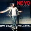 Ne-Yo - Let Me Love You (Benve & Nizzy Bootleg Remix) [DOWNLOAD ON FACEBOOK PAGE]