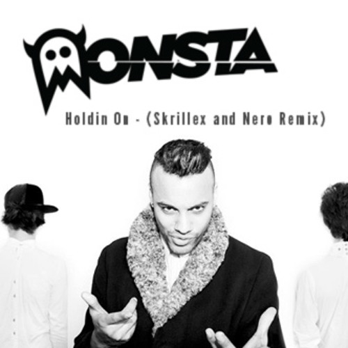 Holdin' On by MONSTA (Skrillex & Nero Remix)