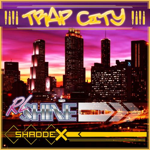 TRAP CITY- RLShine + Shaddex FREE DOWNLOAD!!