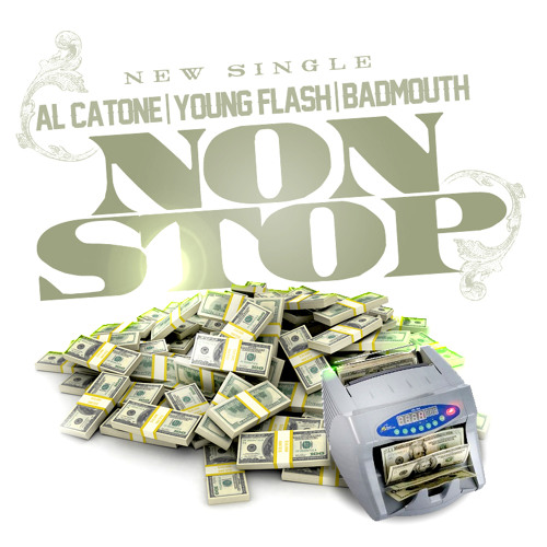 AL CATONE-YOUNG FLASH-BADMOUTH-NON STOP [FREE DOWNLOAD]