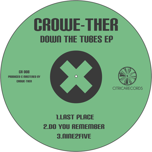 Crowe-ther - Down The Tubes EP CR008