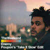 The Weeknd - Enemy (Poupon's 'Take It Slow' Edit