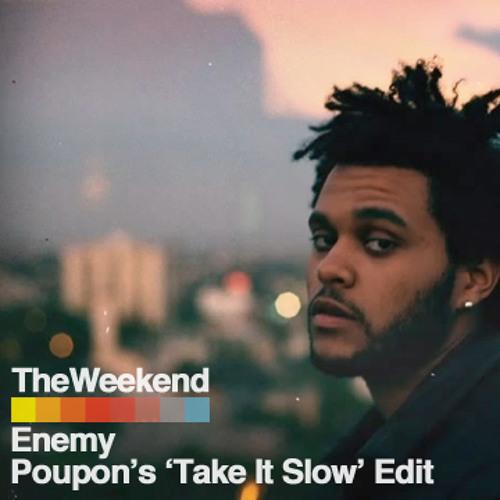 The Weeknd - Enemy (Poupon's 'Take It Slow' Edit) *FREE DOWNLOAD*