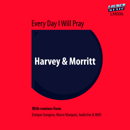 Harvey & Morritt - Every Day I Will Pray (Audictive & NMS Remix)