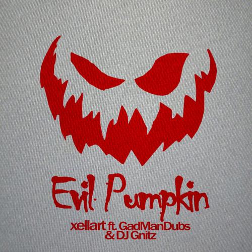 Evil Pumpkin - xellart ft. GunManDubs & DJ Gnitz