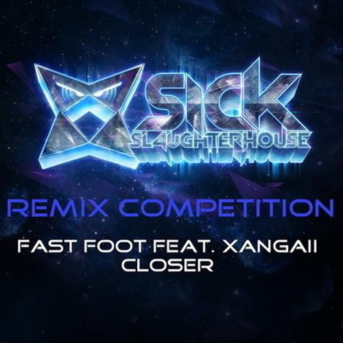 Fast Foot feat. Xangaii - Closer (Bladeface Remix) [FREE DL VIA FACEBOOK]
