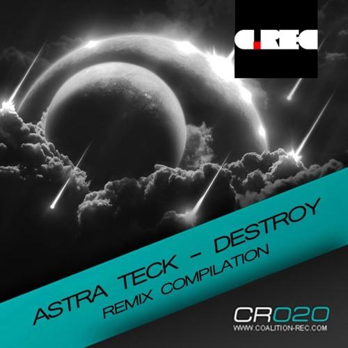 Astra Teck - Destroy (DJ Rez Remix) // Coalition Records