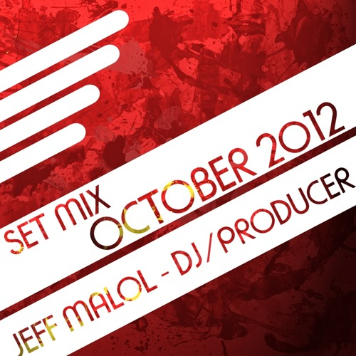 SET MIX OCTOBER 2012 - JEFF MALOL DJ PRODUCER