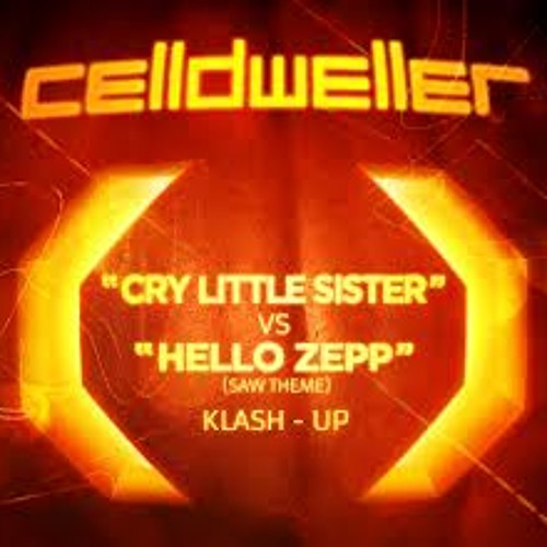 CelldWeller - Cry Little Sister  vs Hello  Zapp //GoldElectro♫//Avaliable