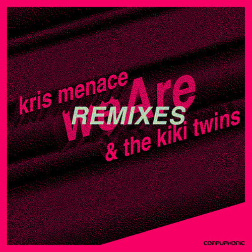 Kris Menace ft The Kiki Twins - We Are(Anthony Atcherley rmx)