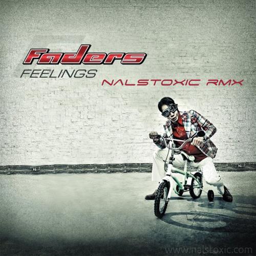 Faders - Feelings (Nalstoxic rmx)