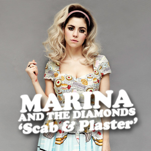 Scab & Plaster - Marina and the Diamonds (Mashup)