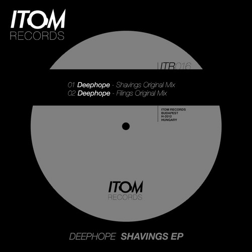 Deephope - Shavings EP [Itom Records]
