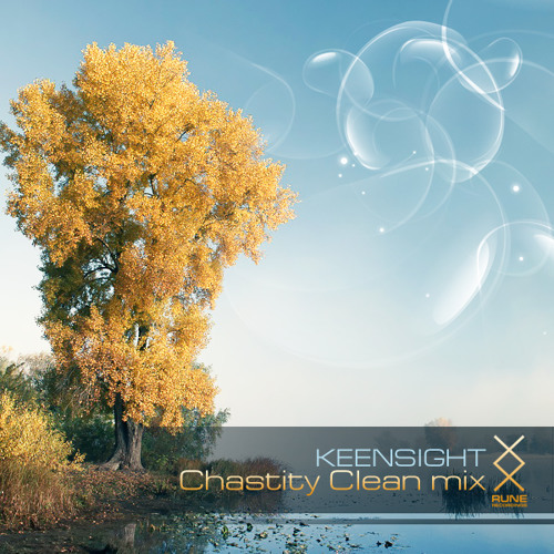 RUNE label djs: Keensight - Chastity Clean mix