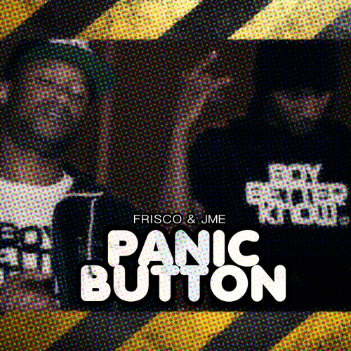 Panic Button - Frisco & Jme