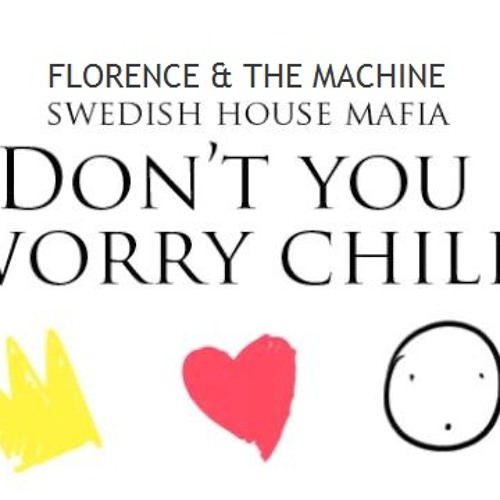 Swedish House Mafia feat. Florence & The Machine - Don't You Worry Child (Scrab Mashup)
