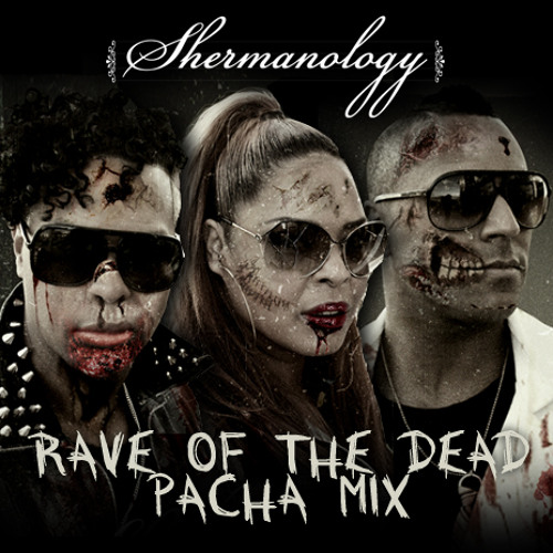 Shermanology's 'Rave of the Dead' Pacha NYC Mix