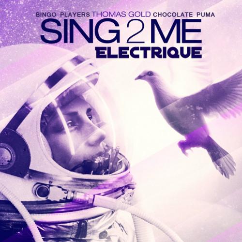 Thomas Gold vs. Bingo Players & Chocolate Puma - Sing 2 Me Electrique (Funktastik & Ryne Bootleg)