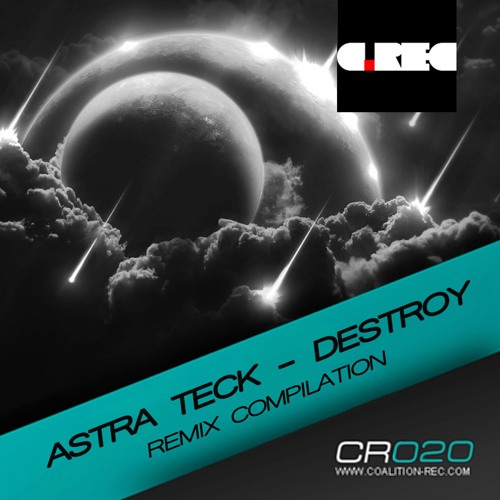 Astra Teck - Destroy (Nicodelux Remix) Coalition Records