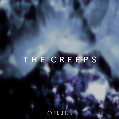 OFFICERS 'The Creeps'