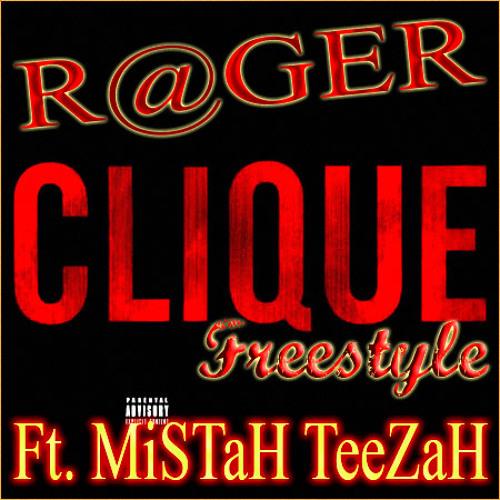 Clique freestyle-(R@GER ft. MiSTaH TeeZaH)