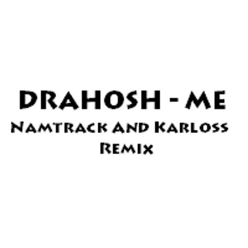 Drahosh - Me (Namtrack and Karloss Remix)