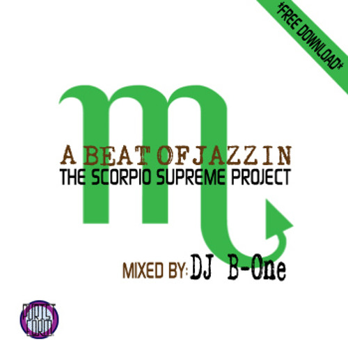 A Beat Of Jazzin: The Scorpio Supreme Project mixed by DJ B-One