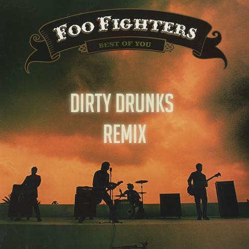Foo Fighters - Best Of You (Dirty Drunks Bootleg)