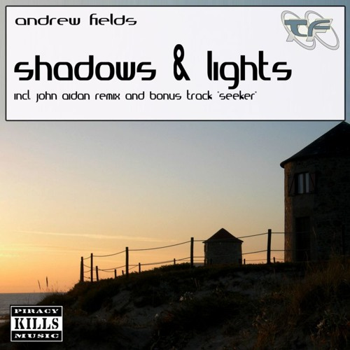 Andrew Fields - Shadows & Lights (Extended Mix)