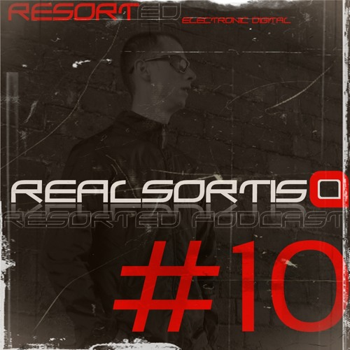 Realsortis - Resorted Podcast #10