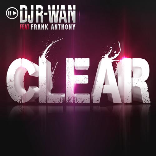 DJ R-Wan Feat Frank Anthony # Clear DJ-i Remix Bootleg