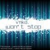 ViikD. - Won't Stop(Original Mix)
