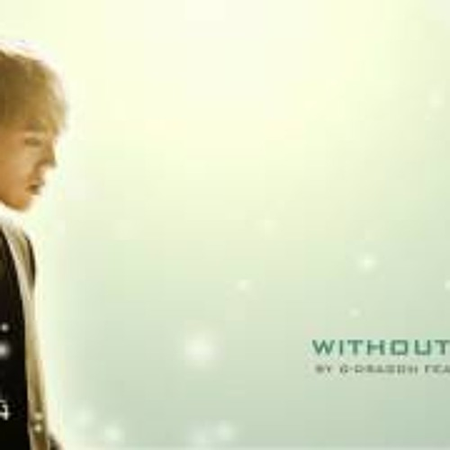 [M.P Feat Kay] Without You - G-Dragon Feat .?. Of YG New Girl Group Cover