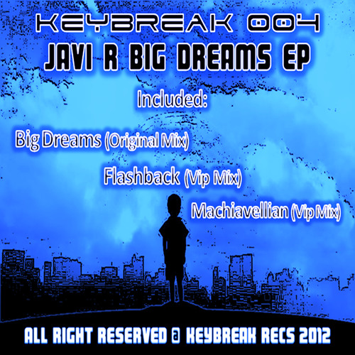 Javi R Big Dreams Original Mix [Out Now]
