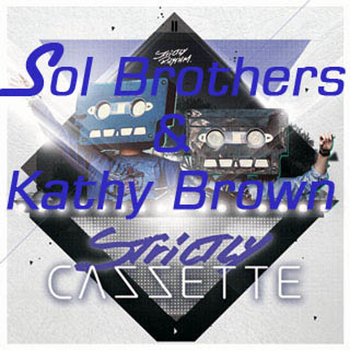 Sol Brothers & Kathy Brown Turn Me out  - Cazzette remix