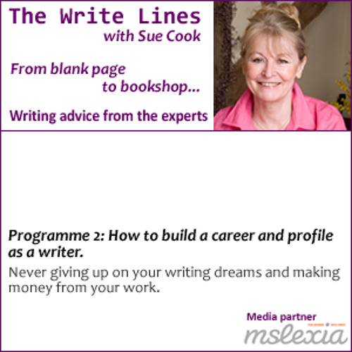 The Write Lines - How to build a career and profile as a writer