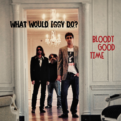 WHAT WOULD IGGY DO?