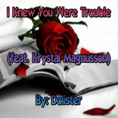 I Knew You Were Trouble (feat. Krystal Magnusson)