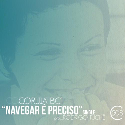 Coruja BC1 - Navegar é Preciso (prod. Rodrigo Tuchê)