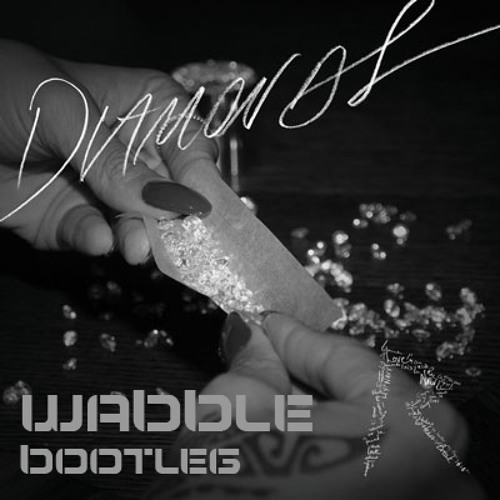 Rihanna - Diamonds (Wabble Bootleg) [Free DL]