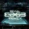 Revival (Edg3 Remix)