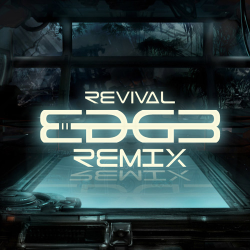 Revival (Edg3 Remix)