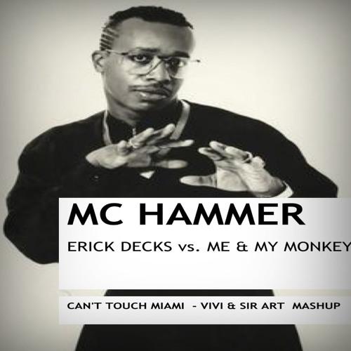MC Hammer vs. Erick Decks vs. Me & My Monkey - Cant Touch Miami (Vivi.DJ & Sir Art Mashup)