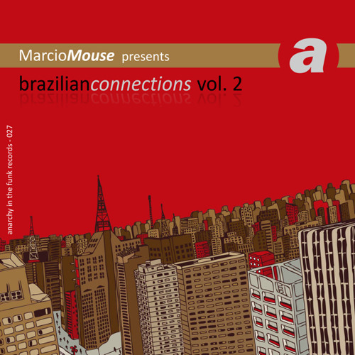 Marcio Mouse - Close To You (Brazilian Connections Vol 2 - Anarchy in the Funk Records)